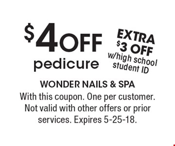 $4 OFF pedicure. With this coupon. One per customer. Not valid with other offers or prior services. Expires 5-25-18.