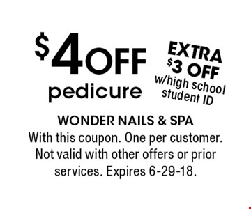 $4 OFF pedicure. With this coupon. One per customer. Not valid with other offers or prior services. Expires 6-29-18.