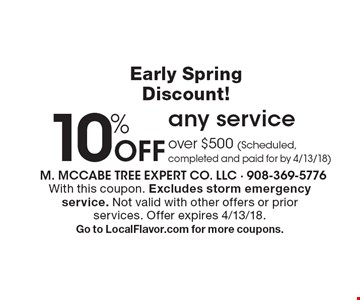 Early Spring Discount! 10% Off any service over $500 (Scheduled, completed and paid for by 4/13/18). With this coupon. Excludes storm emergency service. Not valid with other offers or prior services. Offer expires 4/13/18.Go to LocalFlavor.com for more coupons.
