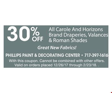30% Off all carole and horizons brand draperies, valances & roman shades