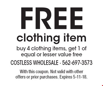 Free clothing item buy 4 clothing items, get 1 of equal or lesser value free. With this coupon. Not valid with other offers or prior purchases. Expires 5-11-18.
