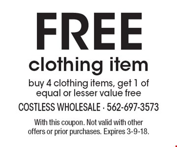 Free clothing item buy 4 clothing items, get 1 of equal or lesser value free. With this coupon. Not valid with other offers or prior purchases. Expires 3-9-18.