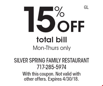 15% Off total bill Mon-Thurs only. With this coupon. Not valid with other offers. Expires 4/30/18.
