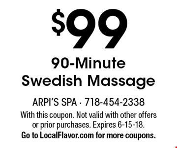 $99 90-Minute Swedish Massage. With this coupon. Not valid with other offers or prior purchases. Expires 6-15-18. Go to LocalFlavor.com for more coupons.
