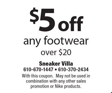 $5 off any footwear over $20. With this coupon. May not be used in combination with any other sales promotion or Nike products.