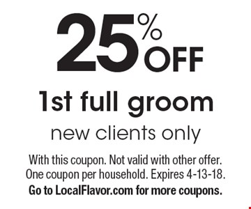 25% OFF 1st full groom, new clients only. With this coupon. Not valid with other offer. One coupon per household. Expires 4-13-18. Go to LocalFlavor.com for more coupons.