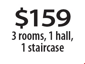 $159 3 rooms, 1 hall, 1 staircase. 7-6-18.