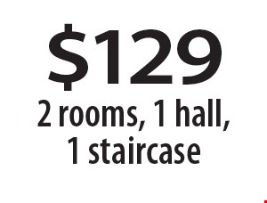 $129 2 rooms, 1 hall, 1 staircase. 7-6-18.