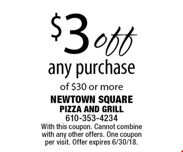 $3 off any purchase of $30 or more. With this coupon. Cannot combine with any other offers. One coupon per visit. Offer expires 6/30/18.