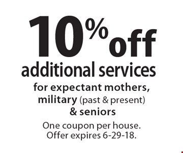 10% off additional services. For expectant mothers, military (past & present) & seniors One coupon per house. Offer expires 6-29-18.