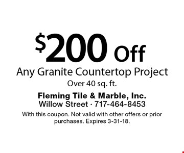$200 Off Any Granite Countertop Project Over 40 sq. ft. With this coupon. Not valid with other offers or prior purchases. Expires 3-31-18.