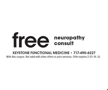free neuropathy consult. With this coupon. Not valid with other offers or prior services. Offer expires 2-23-18. GL