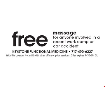 Free massage for anyone involved in a recent work comp or car accident. With this coupon. Not valid with other offers or prior services. Offer expires 4-30-18. GL