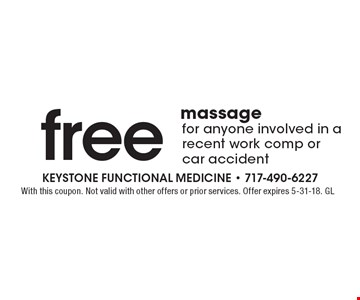 Free massage for anyone involved in a recent work comp or car accident. With this coupon. Not valid with other offers or prior services. Offer expires 5-31-18. GL