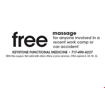 Free massage for anyone involved in a recent work comp or car accident. With this coupon. Not valid with other offers or prior services. Offer expires 6-30-18. GL