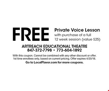 FREE Private Voice Lesson with purchase of a full 12 week session (value $25) . With this coupon. Cannot be combined with any other discount or offer. 1st time enrollees only, based on current pricing. Offer expires 4/20/18. Go to LocalFlavor.com for more coupons.