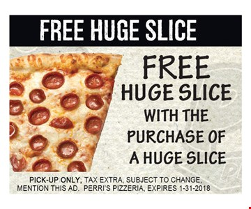 Free huge Slice with purchase