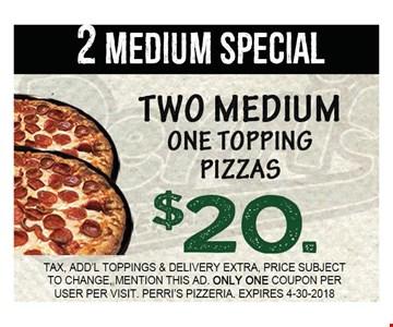 2 medium special $20