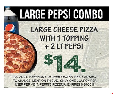 Large Cheese Pizza with 1 Topping + 2 Lt Pepsi $14