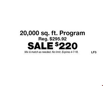 $220 20,000 sq. ft. Program Fertilome. Reg. $295.92. Mix & match as needed. No limit. Expires 4-7-18.