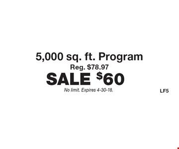 $60 5,000 sq. ft. Fertilome Program. Reg. $78.97. No limit. Expires 4-30-18.