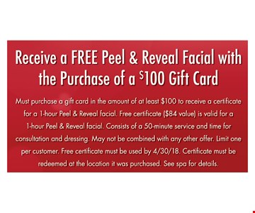 Free Peel & Reveal Facial with the purchase of a $100 gift card