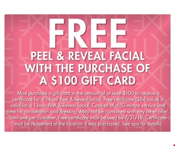 Free peel and reveal facial with purchase of a $100 gift card