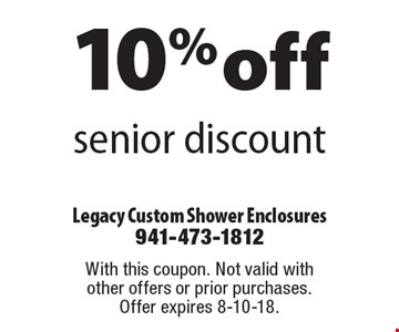 10% off senior discount. With this coupon. Not valid with other offers or prior purchases. Offer expires 8-10-18.