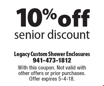 10% off senior discount. With this coupon. Not valid with other offers or prior purchases. Offer expires 5-4-18.