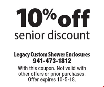 10% off senior discount. With this coupon. Not valid with other offers or prior purchases. Offer expires 10-5-18.