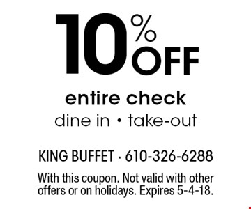 10% Off entire check. Dine in - take-out. With this coupon. Not valid with other offers or on holidays. Expires 5-4-18.