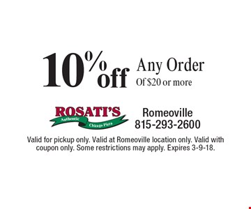 10% off Any Order Of $20 or more. Valid for pickup only. Valid at Romeoville location only. Valid with coupon only. Some restrictions may apply. Expires 3-9-18.