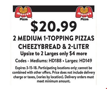 $20.99 1 Medium 1-Topping Pizzas Cheezybread and 2-Liter