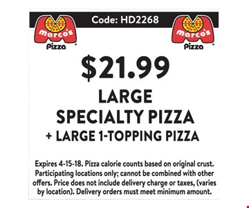$21.99 Large Specialty Pizza + Large 1-Topping Pizza