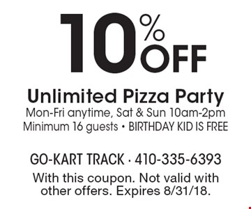 10% OFF Unlimited Pizza Party. Mon-Fri anytime, Sat & Sun 10am-2pm. Minimum 16 guests - Birthday Kid is Free. With this coupon. Not valid with other offers. Expires 8/31/18.