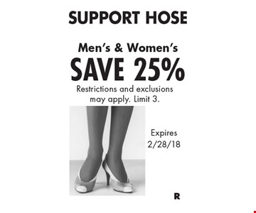 Save 25% Support Hose Men's & Women's. Restrictions and exclusions may apply. Limit 3. Expires 2/28/18.