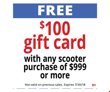 Free $100 Gift Card With Any Scooter Purchase Of $999 Or More. Not Valid With Other Offers. Must Present Ad For Discount Price. Pricing May Not Be For Exact Model Shown. Some Items Not Available For Insurance Billing.