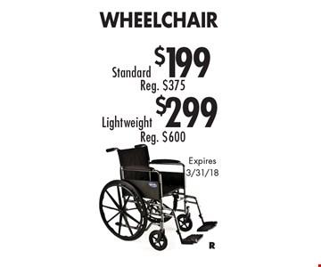 Standard $199 Wheelchair. Lightweight $299 Wheelchair. Expires 3/31/18