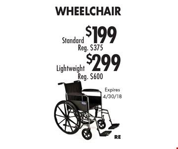 Lightweight Wheelchair $299, Reg. $600 OR Standard Wheelchair $199, Reg. $375. Expires 4/30/18