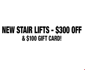 New Stair Lifts - $300 Off & $100 Gift Card!