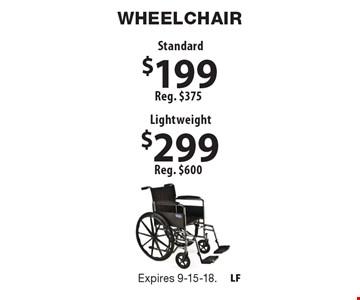 Wheelchair–$299 Lightweight (reg. $600), $199 Standard (reg. $375). Expires 9-15-18.