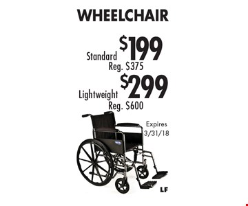 Standard $199 Wheelchair OR Lightweight $299 Wheelchair. Expires 3/31/18.