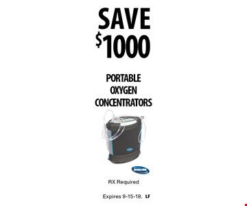 savE $1000 PORTABLE OXYGEN CONCENTRATORS RX Required. Expires 9-15-18.