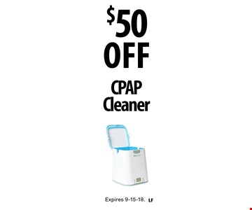$50 OFF CPAP Cleaner. Expires 9-15-18.