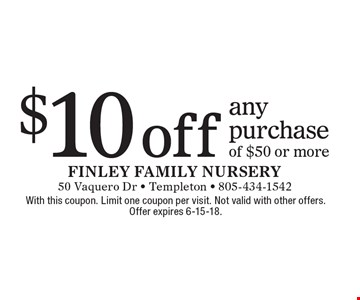 $10 off any purchase of $50 or more. With this coupon. Limit one coupon per visit. Not valid with other offers. Offer expires 6-15-18.