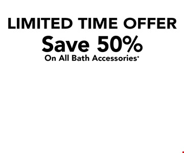 LIMITED TIME OFFER. Save 50% On All Bath Accessories* Security Bar. 2-Shelf Corner Caddy. Curved Shower Rod.