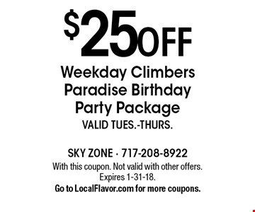 $25 off Weekday Climbers Paradise Birthday Party Package valid Tues.-thurs.. With this coupon. Not valid with other offers. Expires 1-31-18.Go to LocalFlavor.com for more coupons.