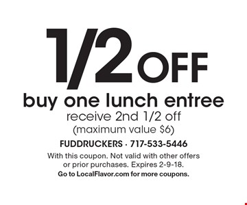 1/2 Off lunch entree. Buy one lunch entree receive 2nd 1/2 off (maximum value $6). With this coupon. Not valid with other offers or prior purchases. Expires 2-9-18. Go to LocalFlavor.com for more coupons.