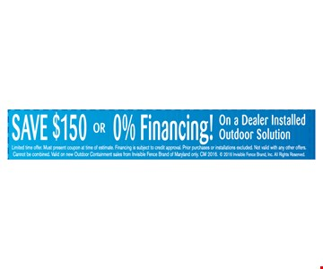 Save $150 or 0% financing on a dealer installed outdoor solution
