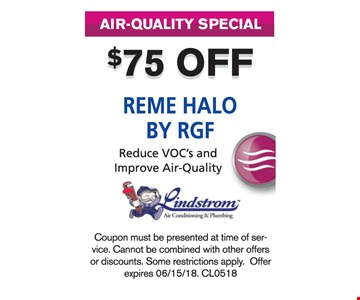 $75 Off Reme Halo by RGF. Coupon must be presented at the time of service. Cannot be combined with other offers or discounts. Some restrictions apply CL0518.